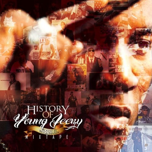 Stream And Download Mixtapes The History Of Young Jeezy